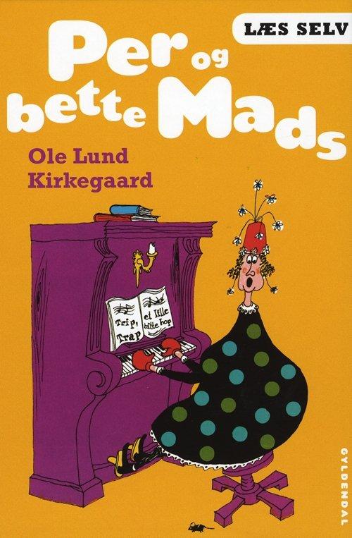 Læs Selv Per Og Bette Mads - Ole Lund Kirkegaard - Bog