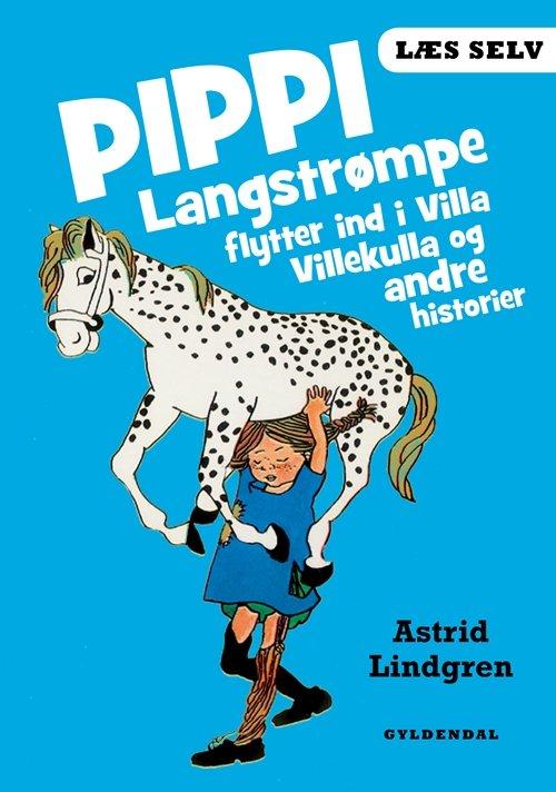 Læs Selv Pippi Langstrømpe Flytter Ind I Villa Villekulla Og Andre Historier - Astrid Lindgren - Bog