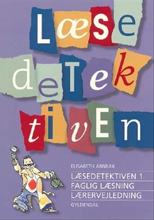 Image of   Læsedetektiven 1 - Faglig Læsning - Elisabeth Arnbak - Bog