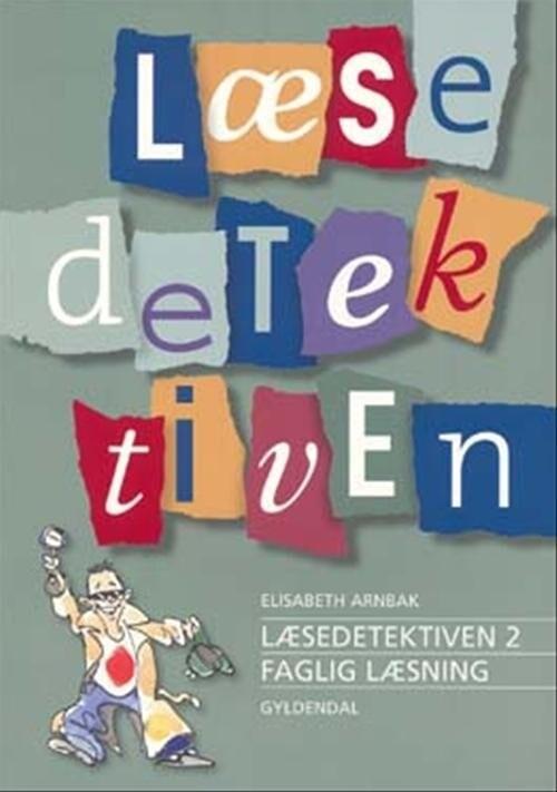 Image of   Læsedetektiven 2 - Faglig Læsning - Elisabeth Arnbak - Bog