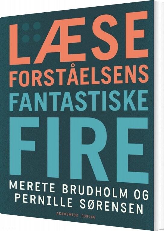 Image of   Læseforståelsens Fantastiske Fire - Pernille Sørensen - Bog