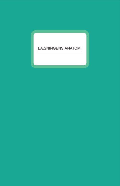 Image of   Læsningens Anatomi - Amalie Smith - Bog