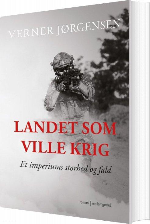 Image of   Landet Som Ville Krig - Verner Jørgensen - Bog