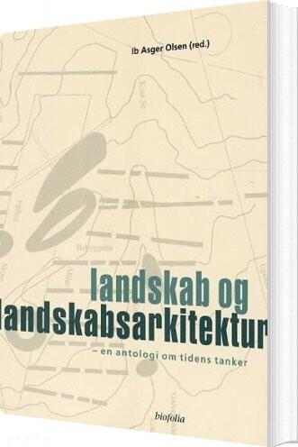 Image of   Landskab Og Landskabsarkitektur - Ib Asger Olsen - Bog