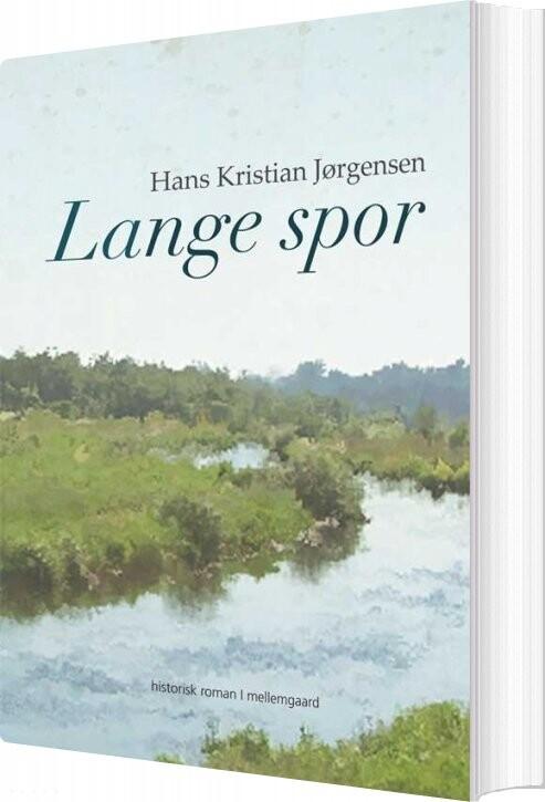 Image of   Lange Spor - Hans Kristian Jørgensen - Bog