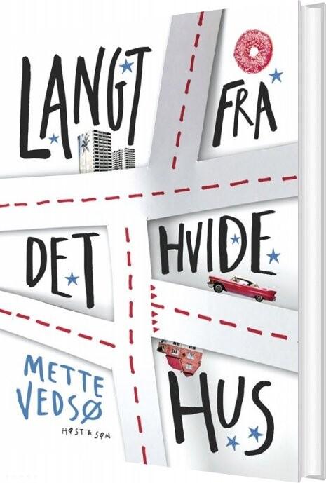 Billede af Langt Fra Det Hvide Hus - Mette Vedsø - Bog