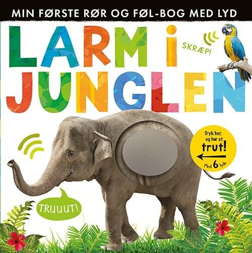 Image of   Larm I Junglen - Min Første Rør Og Føl-bog Med Lyd - Diverse - Bog
