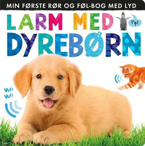 Billede af Larm Med Dyrebørn: Min Første Rør Og Føl-bog Med Lyd - Diverse - Bog