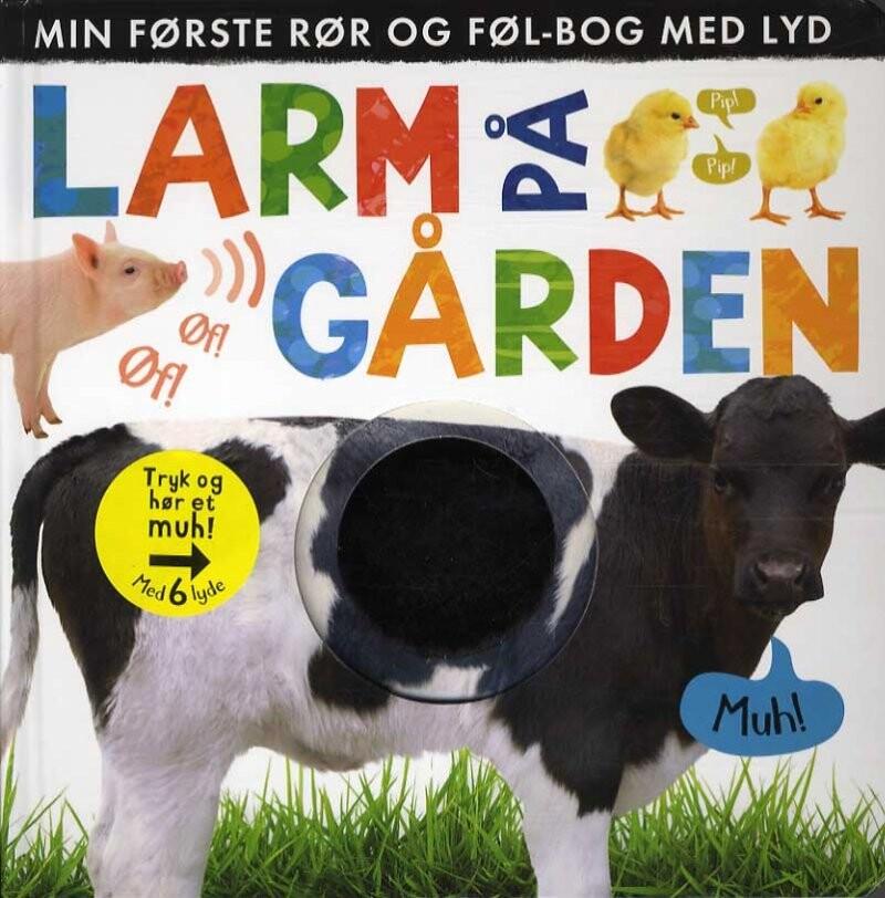 Image of   Larm På Gården: Min Første Rør Og Føl-bog Med Lyd - Diverse - Bog