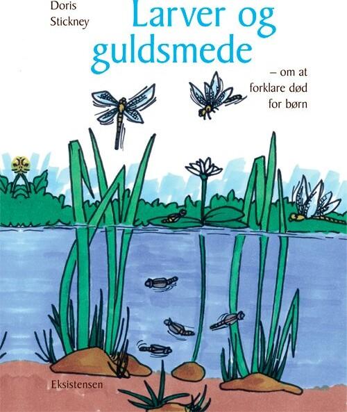 Larver Og Guldsmede - Doris Stickney - Bog