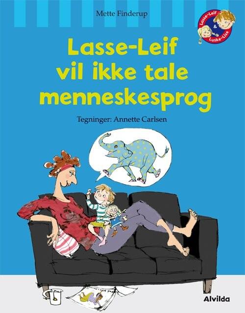 Lasse-leif Vil Ikke Tale Menneskesprog - Mette Finderup - Bog