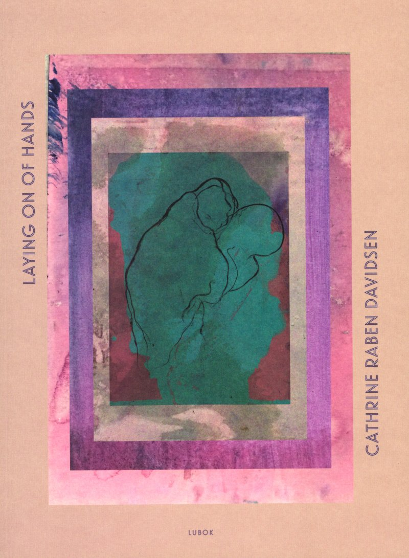 Laying On Of Hands - Cathrine Raben Davidsen - Bog