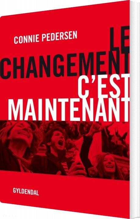 Image of   Le Changement - Cest Maintenant - Connie Pedersen - Bog