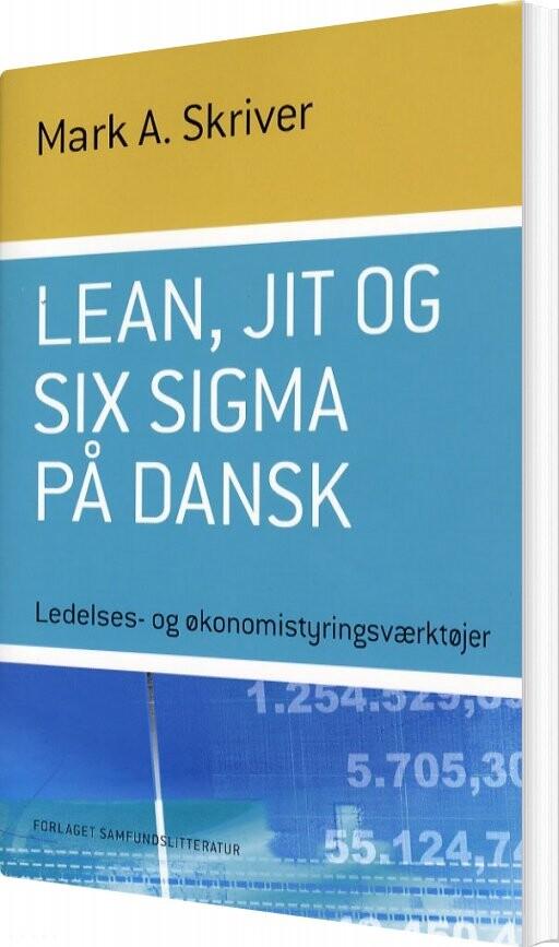 Lean, Jit Og Six Sigma På Dansk - Mark A. Skriver - Bog