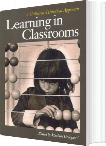 Learning In Classrooms - Bog