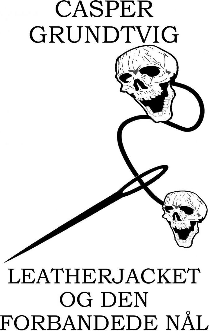 Image of   Leatherjacket Og Den Forbandede Nål - Casper Grundtvig - Bog