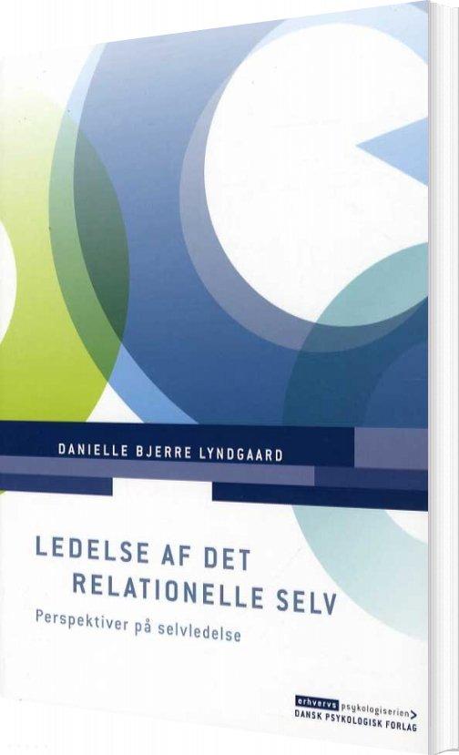 Image of   Ledelse Af Det Relationelle Selv - Danielle Bjerre Lyndgaard - Bog