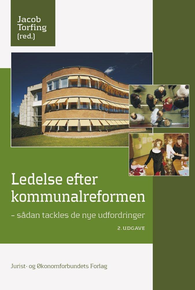 Image of   Ledelse Efter Kommunalreformen - Jacob Torfing - Bog