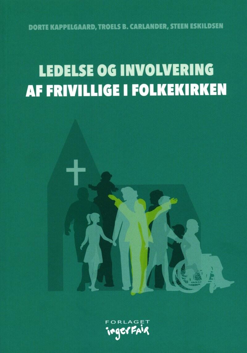 Ledelse Og Involvering Af Frivillige I Folkekirken - Dorte Kappelgaard - Bog