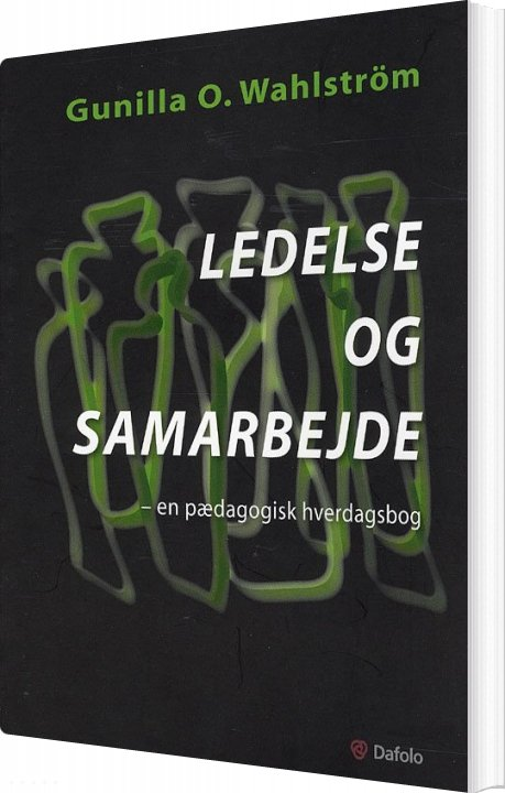 Image of   Ledelse Og Samarbejde - Gunilla O. Wahlström - Bog