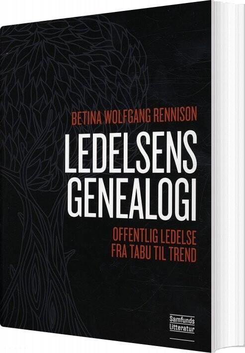 Image of   Ledelsens Genealogi - Betina Rennison - Bog
