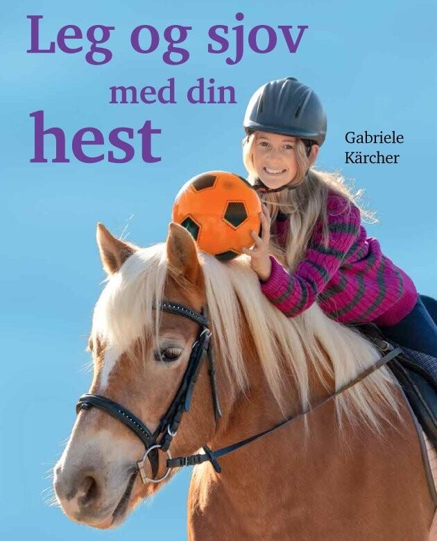 Image of   Leg Og Sjov Med Din Hest - Gabriele Kärcher - Bog