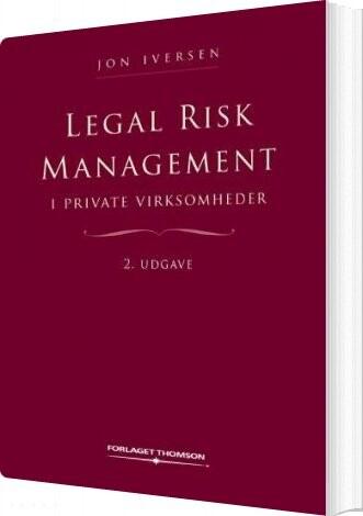 Legal Risk Management I Private Virksomheder - Jon Iversen - Bog