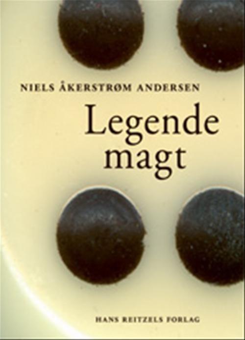 Image of   Legende Magt - Niels åkerstrøm Andersen - Bog