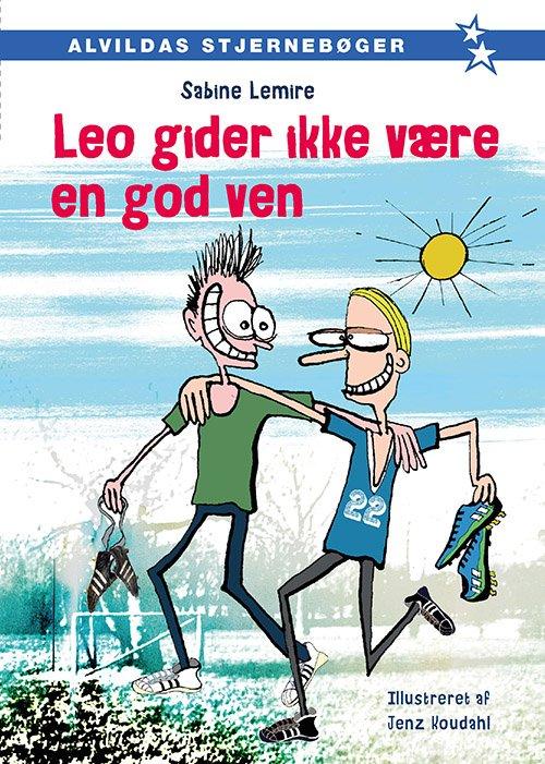 Leo Gider Ikke Være En God Ven (2) - Sabine Lemire - Bog