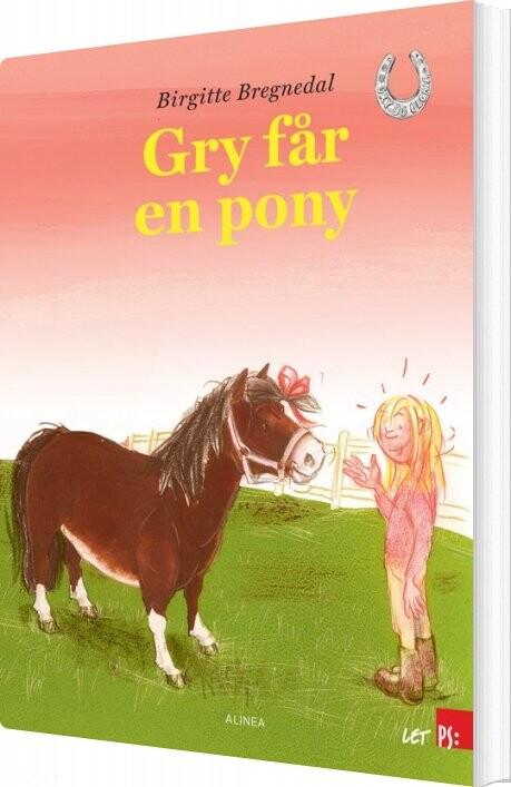 Image of   Let Ps, Gry Og Gloria, Gry Får En Pony - Birgitte Bregnedal - Bog