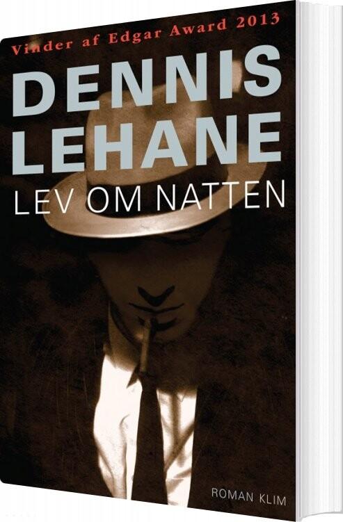 Image of   Lev Om Natten - Dennis Lehane - Bog