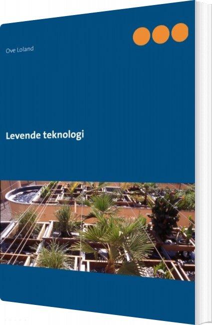 Image of   Levende Teknologi - Ove Loland - Bog