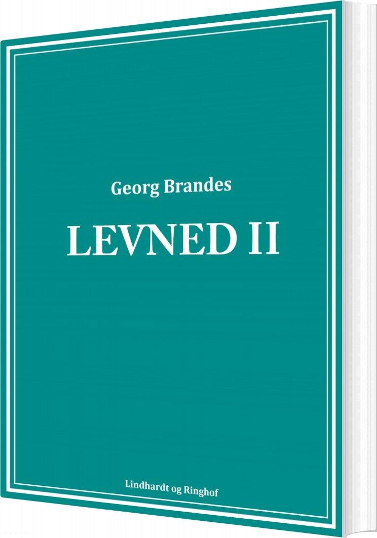 Image of   Levned Ii - Georg Brandes - Bog