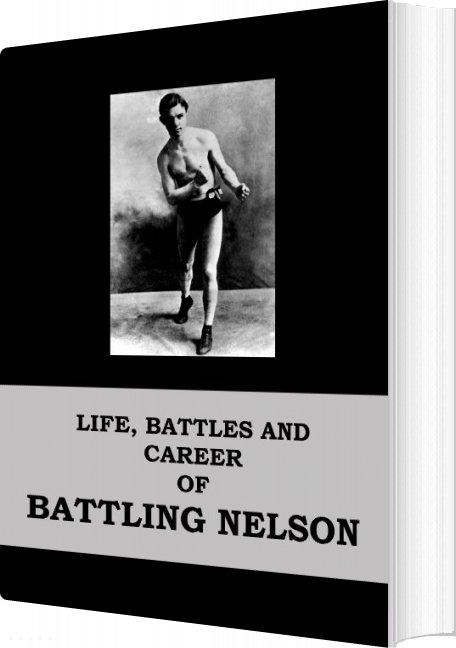 Billede af Life, Battles And Career Of Battling Nelson - Battling Nelson - Bog