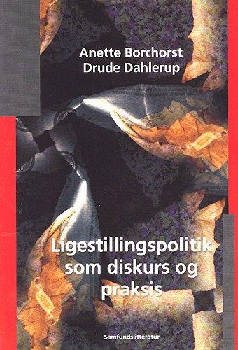 Image of   Ligestillingspolitik Som Diskurs Og Praksis - Anette Borchorst - Bog
