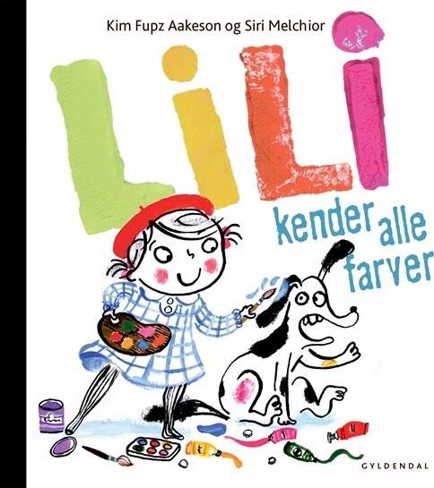 Image of   Lili Kender Alle Farver - Kim Fupz Aakeson - Bog