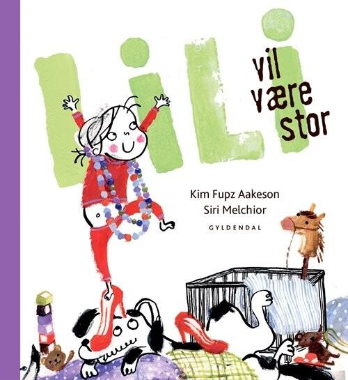 Billede af Lili Vil Være Stor - Kim Fupz Aakeson - Bog