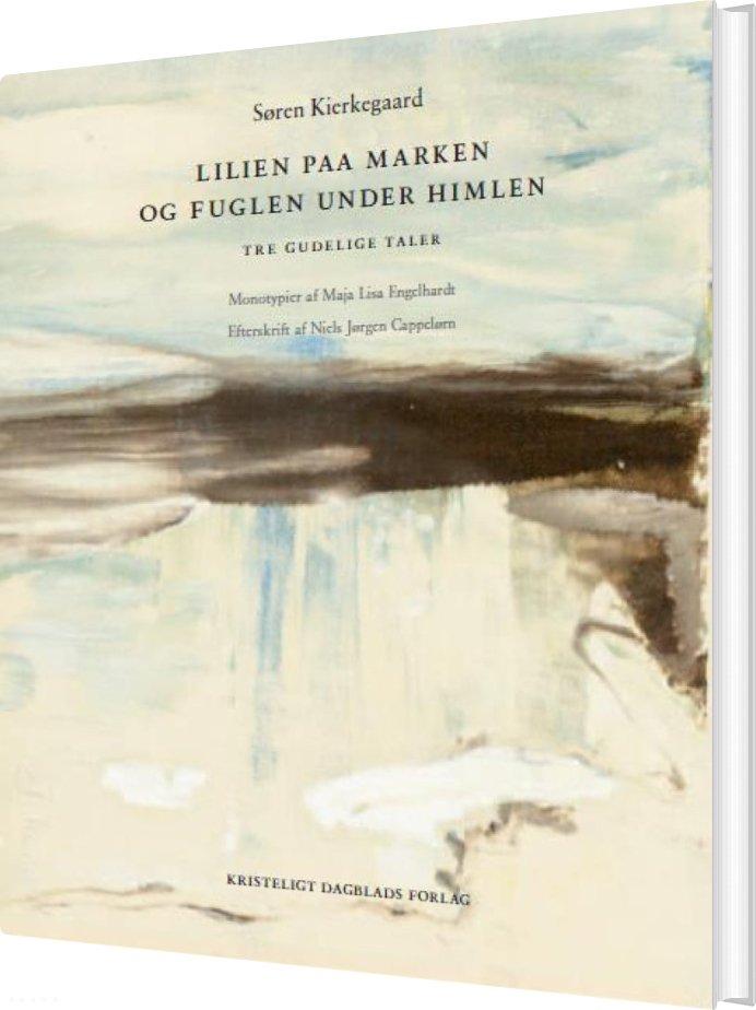 Image of   Lilien Paa Marken Og Fuglen Under Himlen - Søren Kierkegaard - Bog