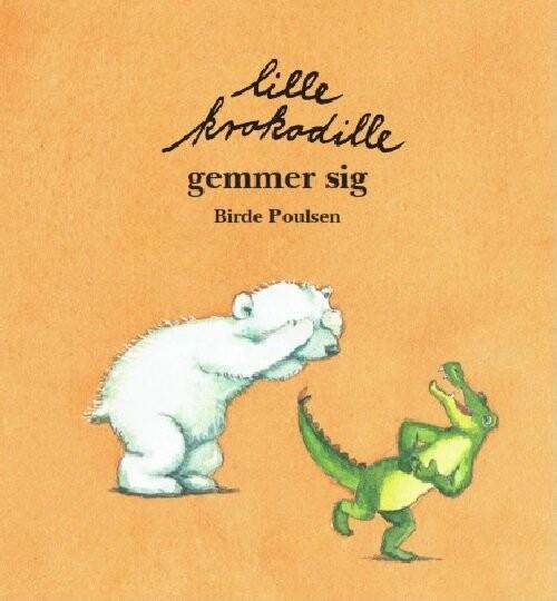 Image of   Lille Krokodille Gemmer Sig - Birde Poulsen - Bog