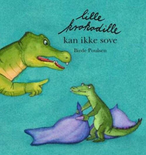 Lille Krokodille Kan Ikke Sove Af Birde Poulsen → Køb bogen billigt her