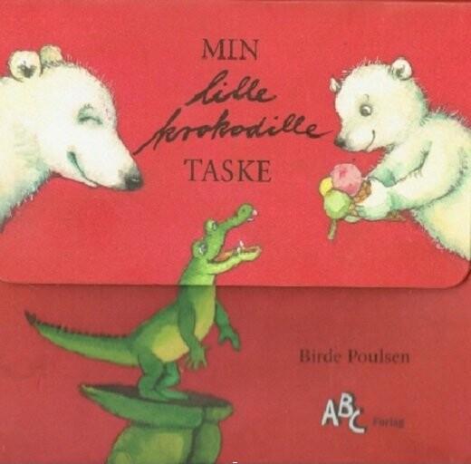 Image of   Min Lille Krokodille Taske - Birde Poulsen - Bog