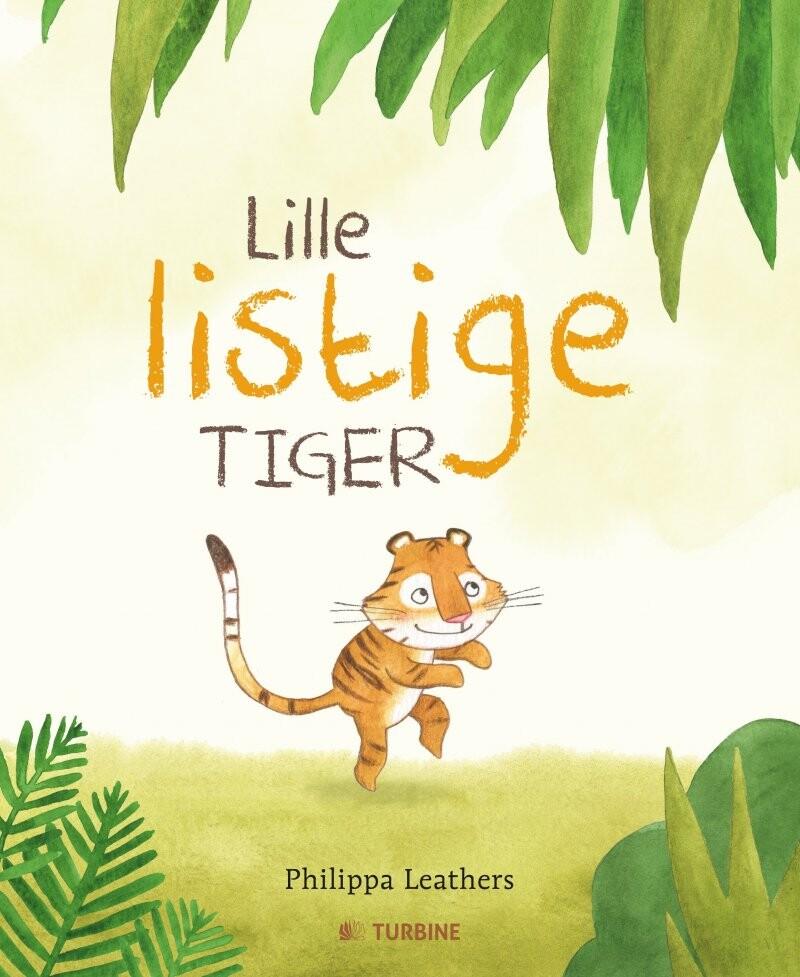 Lille Listige Tiger - Philippa Leathers - Bog