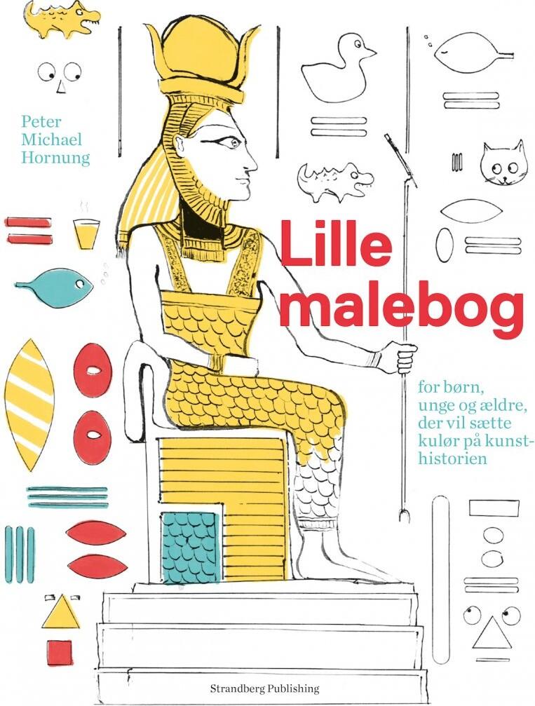 Image of   Malebog - Lille Malebog For Børn, Unge Og ældre, Som Vil Sætte Kulør På Kunsthistorien