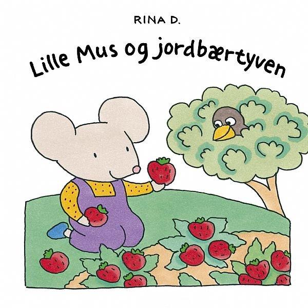 Lille Mus Og Jordbærtyven - Rina Dahlerup - Bog