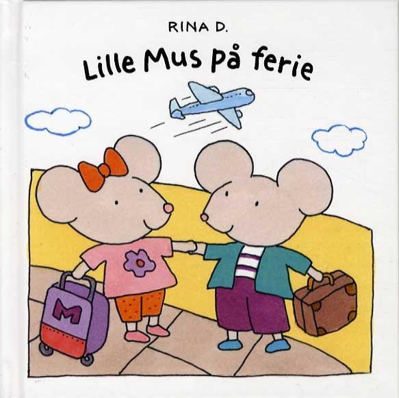 Lille Mus På Ferie - Rina Dahlerup - Bog