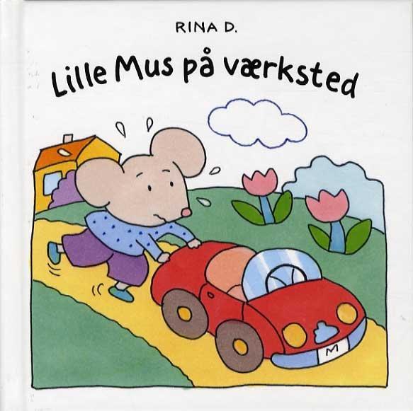 Lille Mus På Værksted - Rina Dahlerup - Bog