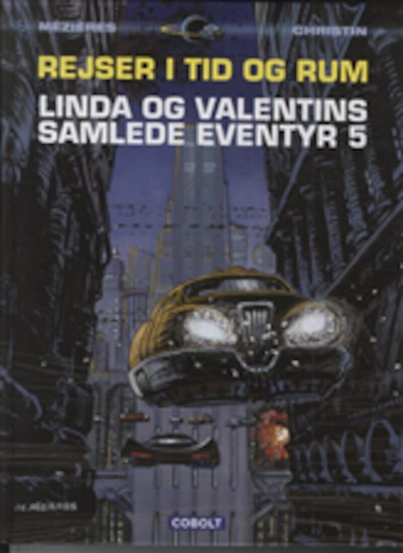 Image of   Linda Og Valentins Samlede Eventyr 5: Rejser I Tid Og Rum - Jean-claude Mézières - Tegneserie