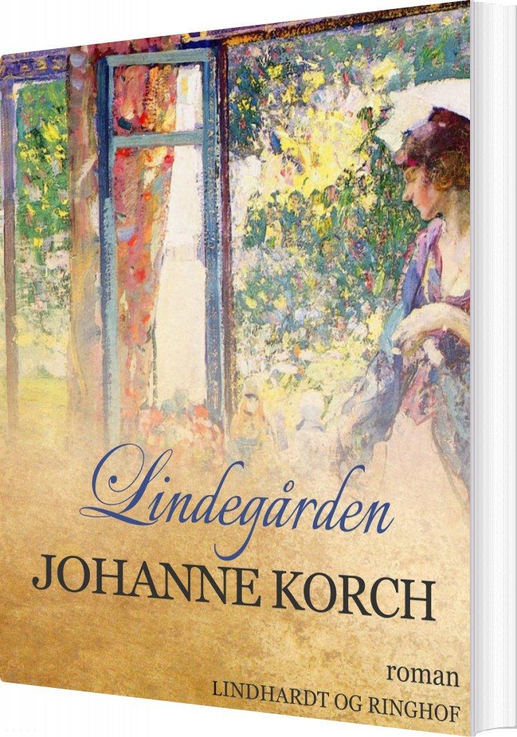 Lindegården - Johanne Korch - Bog