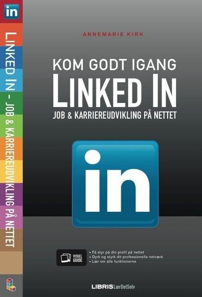 Billede af Linkedin - Job Og Karriereudvikling På Nettet - Annemarie Kirk - Bog