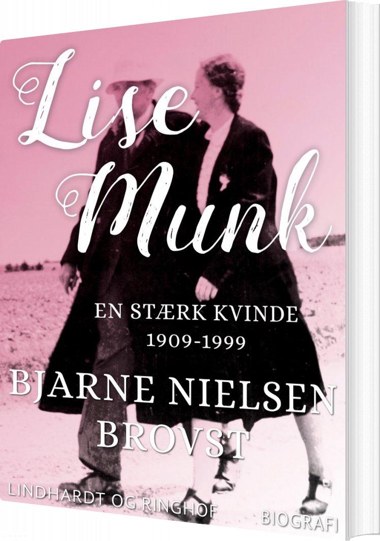 Image of   Lise Munk. En Stærk Kvinde 1909-1999 - Bjarne Nielsen Brovst - Bog